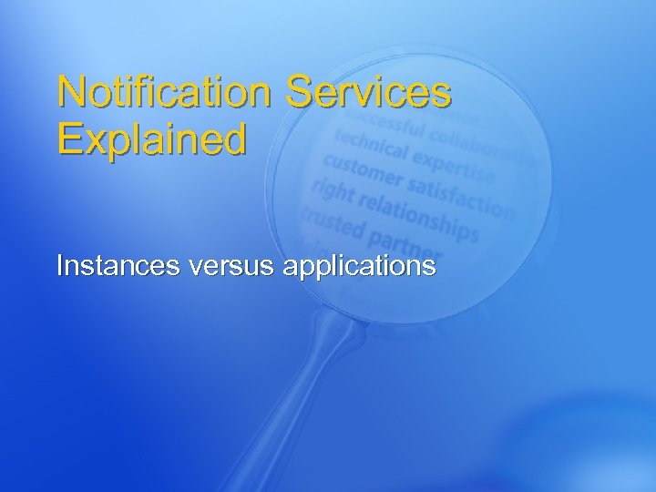 Notification Services Explained Instances versus applications
