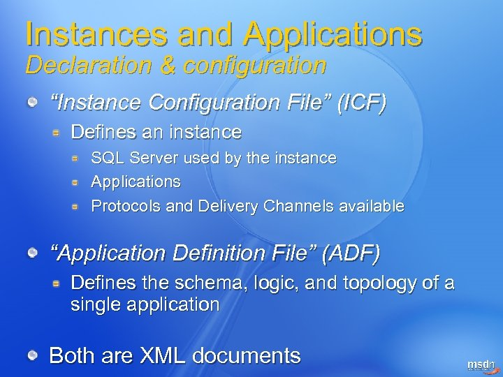 "Instances and Applications Declaration & configuration ""Instance Configuration File"" (ICF) Defines an instance SQL"