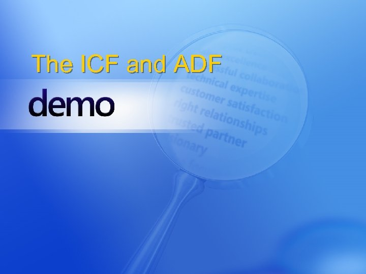 The ICF and ADF