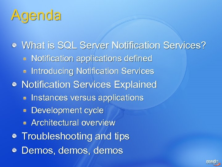 Agenda What is SQL Server Notification Services? Notification applications defined Introducing Notification Services Explained