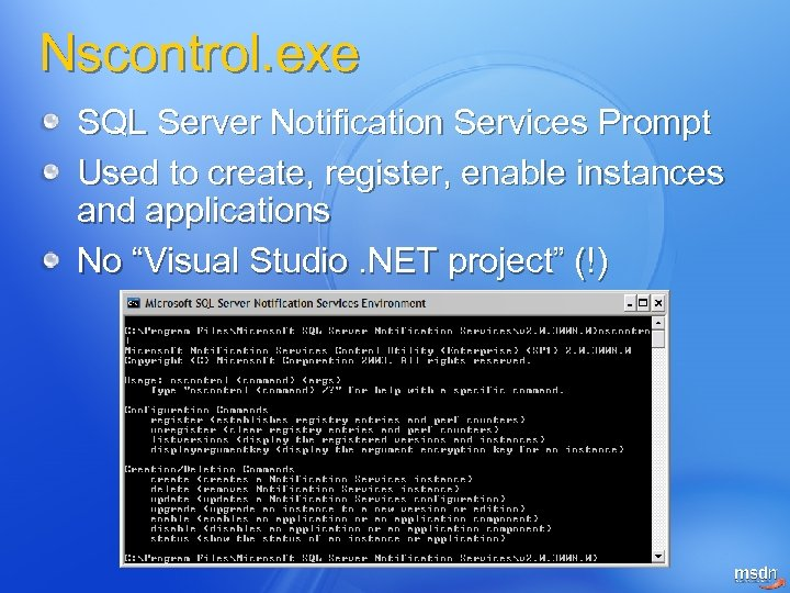 Nscontrol. exe SQL Server Notification Services Prompt Used to create, register, enable instances and