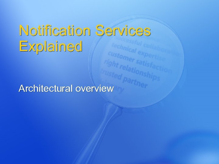 Notification Services Explained Architectural overview