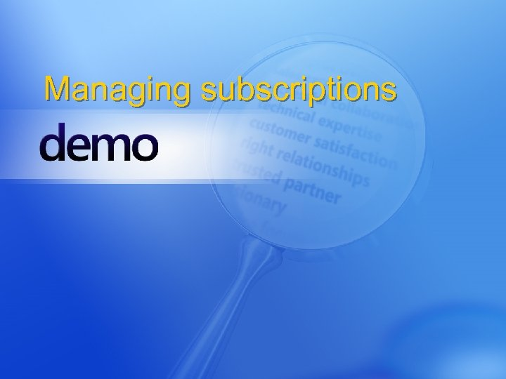 Managing subscriptions