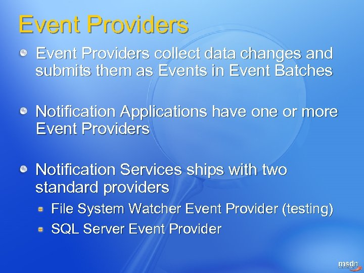 Event Providers collect data changes and submits them as Events in Event Batches Notification