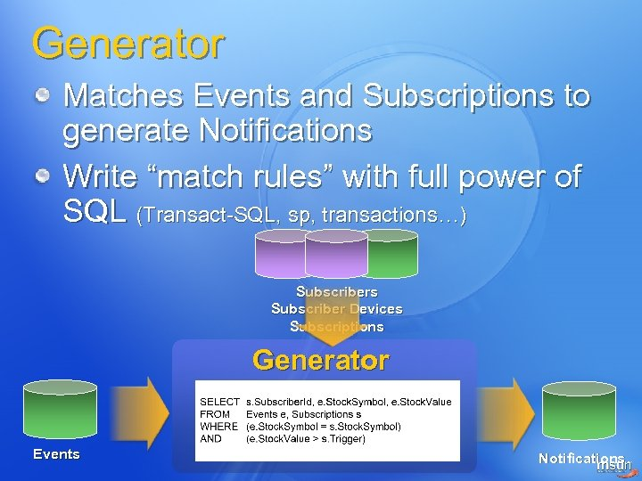 "Generator Matches Events and Subscriptions to generate Notifications Write ""match rules"" with full power"