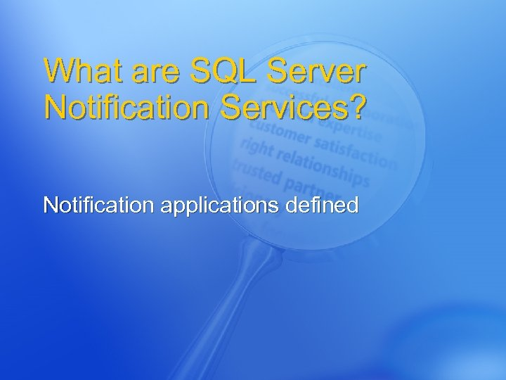 What are SQL Server Notification Services? Notification applications defined