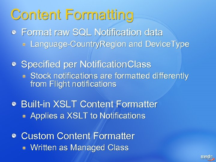 Content Formatting Format raw SQL Notification data Language-Country. Region and Device. Type Specified per