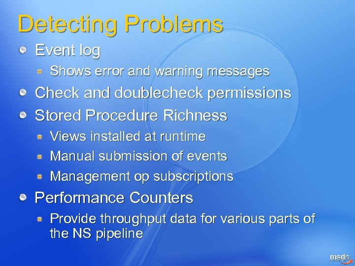Detecting Problems Event log Shows error and warning messages Check and doublecheck permissions Stored