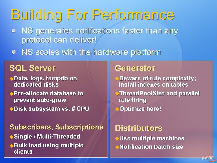 Building For Performance NS generates notifications faster than any protocol can deliver! NS scales