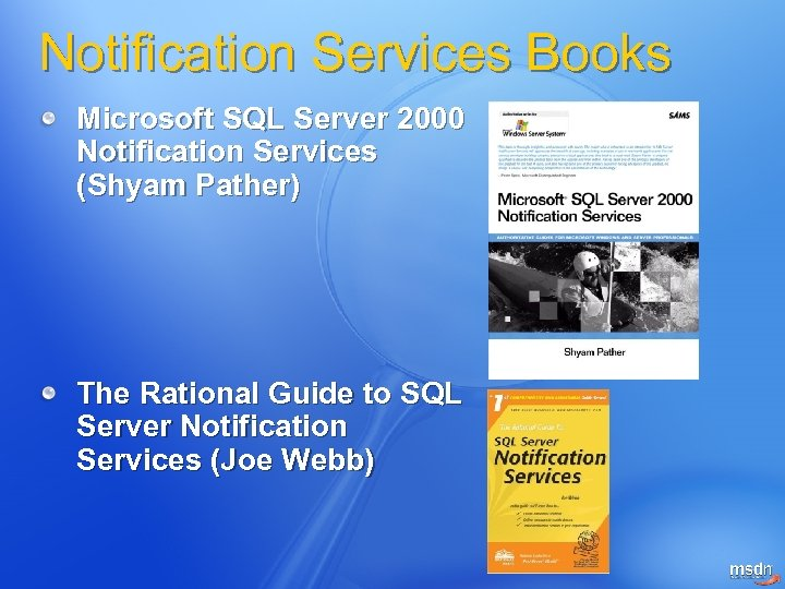 Notification Services Books Microsoft SQL Server 2000 Notification Services (Shyam Pather) The Rational Guide