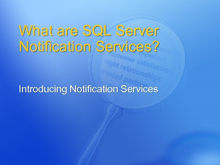 What are SQL Server Notification Services? Introducing Notification Services