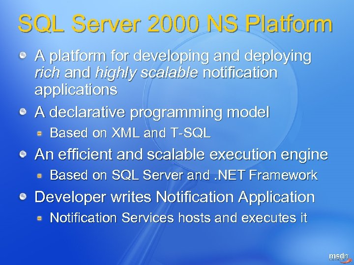SQL Server 2000 NS Platform A platform for developing and deploying rich and highly