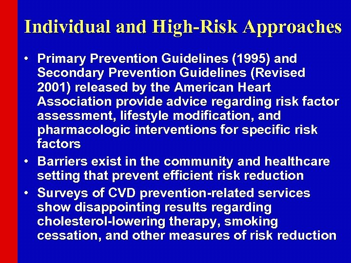 Individual and High-Risk Approaches • Primary Prevention Guidelines (1995) and Secondary Prevention Guidelines (Revised