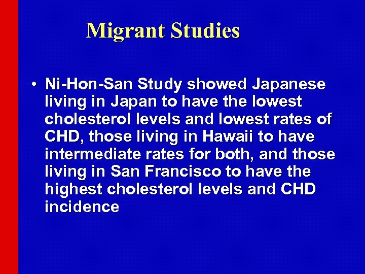 Migrant Studies • Ni-Hon-San Study showed Japanese living in Japan to have the lowest
