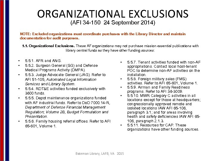 ORGANIZATIONAL EXCLUSIONS (AFI 34 -150 24 September 2014) NOTE: Excluded organizations must coordinate purchases