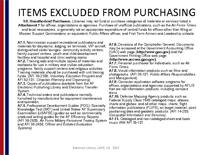 ITEMS EXCLUDED FROM PURCHASING 5. 9. Unauthorized Purchases. Libraries may not fund or purchase