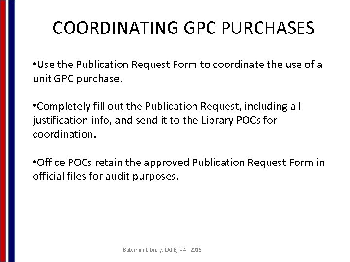 COORDINATING GPC PURCHASES • Use the Publication Request Form to coordinate the use of