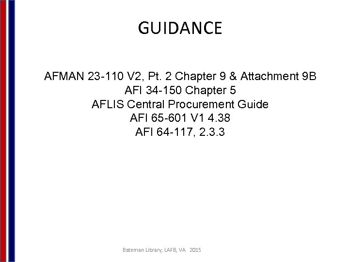 GUIDANCE AFMAN 23 -110 V 2, Pt. 2 Chapter 9 & Attachment 9 B