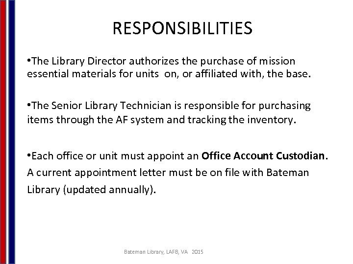 RESPONSIBILITIES • The Library Director authorizes the purchase of mission essential materials for units