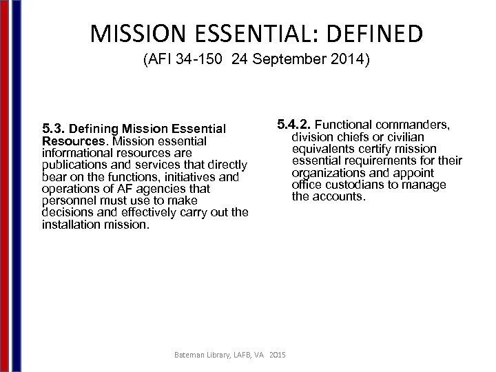 MISSION ESSENTIAL: DEFINED (AFI 34 -150 24 September 2014) 5. 3. Defining Mission Essential