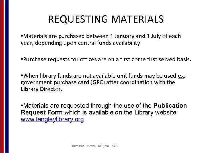 REQUESTING MATERIALS • Materials are purchased between 1 January and 1 July of each