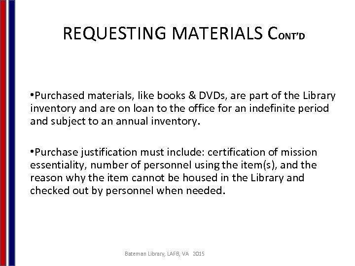 REQUESTING MATERIALS CONT'D • Purchased materials, like books & DVDs, are part of the