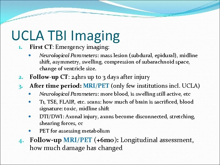 UCLA TBI Imaging 1. First CT: Emergency imaging: 2. 3. Neurological Parameters: mass lesion