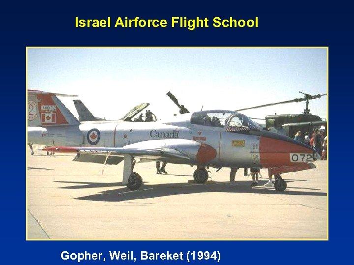 Israel Airforce Flight School Gopher, Weil, Bareket (1994)