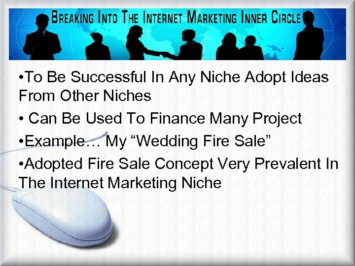 • To Be Successful In Any Niche Adopt Ideas From Other Niches •