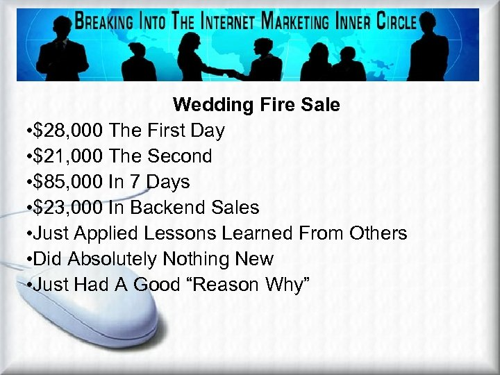 Wedding Fire Sale • $28, 000 The First Day • $21, 000 The Second