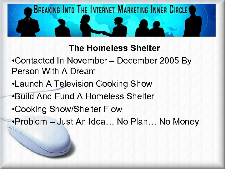 The Homeless Shelter • Contacted In November – December 2005 By Person With A