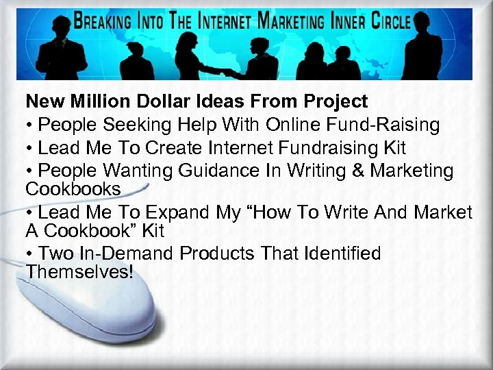Project Off-Shoots New Million Dollar Ideas From Project • People Seeking Help With Online