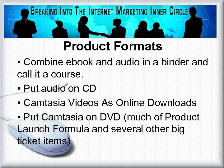 Product Formats • Combine ebook and audio in a binder and call it a