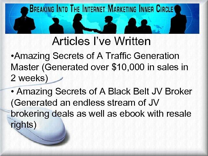 Affiliate Marketing Methods Examples of Article Marketing Articles I've Written • Amazing Secrets of