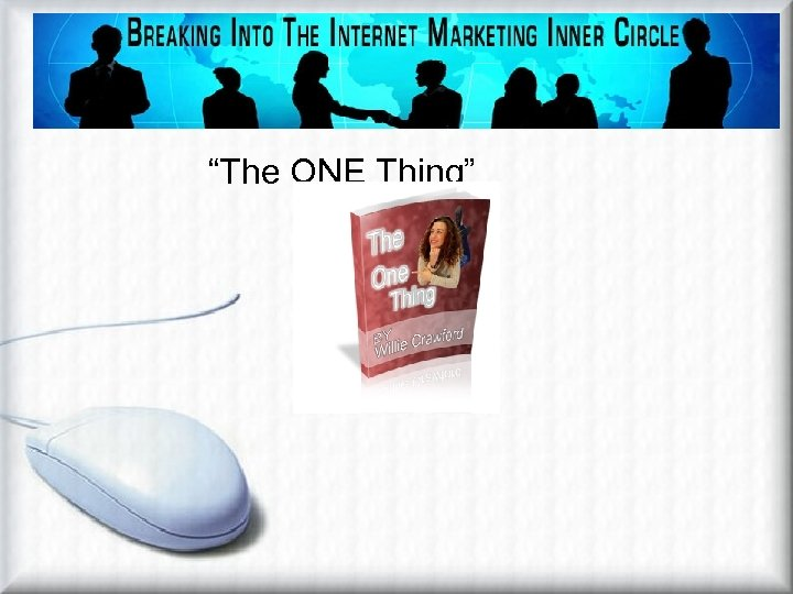 """Affiliate Marketing Methods Viral Ebook """"The ONE Thing"""""""