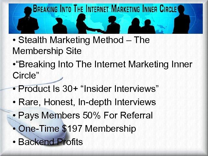 Stealth Affiliate Marketing Method – Membership Site • Stealth Marketing Method – The Membership