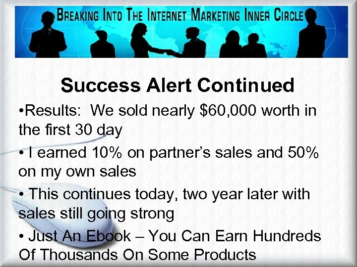 JV Brokering Example Cont. Success Alert Continued • Results: We sold nearly $60, 000