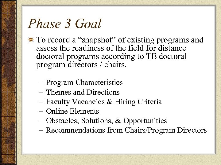 "Phase 3 Goal To record a ""snapshot"" of existing programs and assess the readiness"