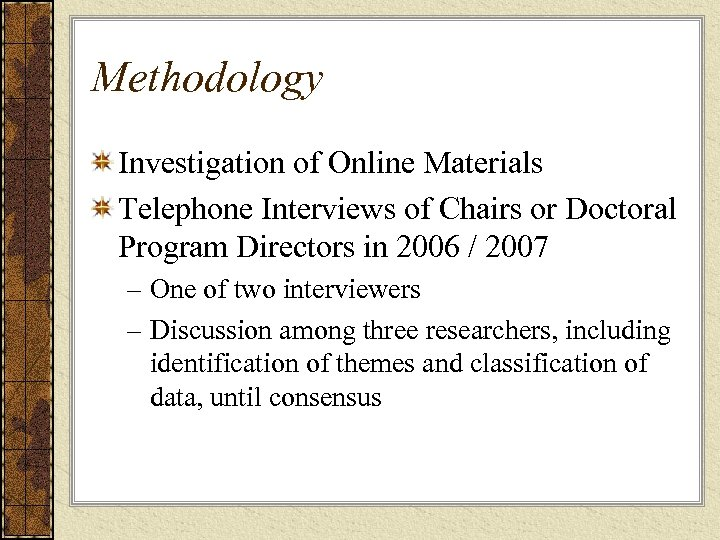 Methodology Investigation of Online Materials Telephone Interviews of Chairs or Doctoral Program Directors in