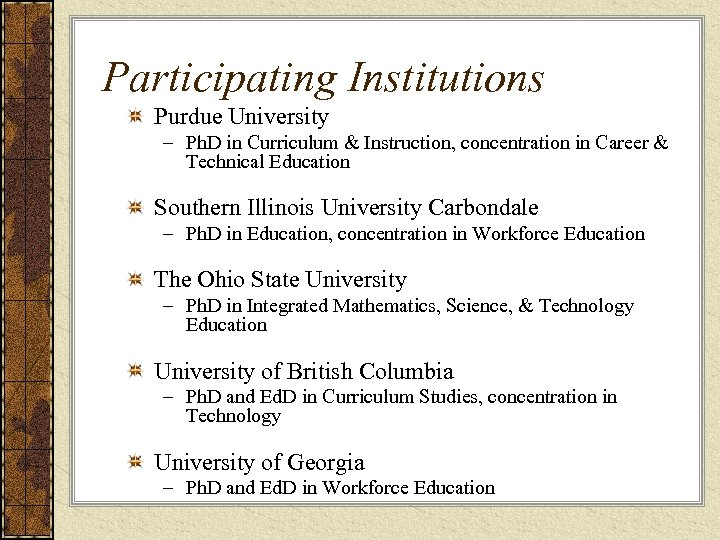 Participating Institutions Purdue University – Ph. D in Curriculum & Instruction, concentration in Career