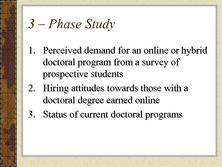 3 – Phase Study 1. Perceived demand for an online or hybrid doctoral program