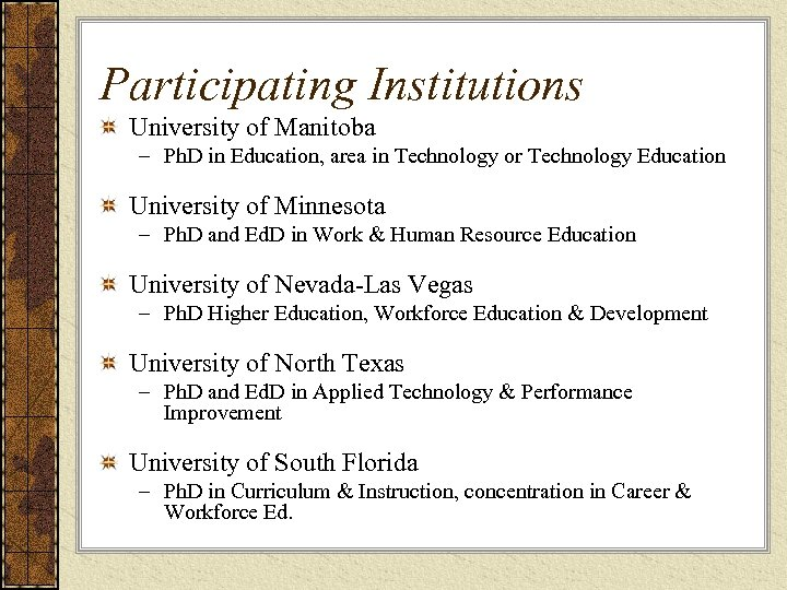 Participating Institutions University of Manitoba – Ph. D in Education, area in Technology or