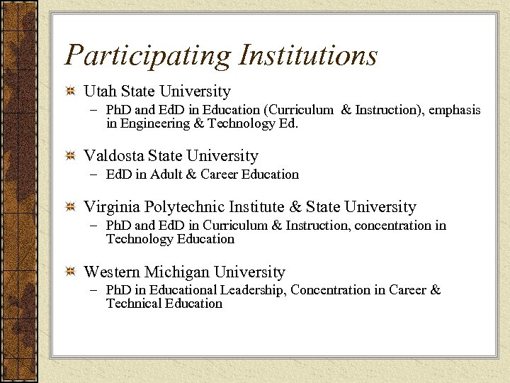 Participating Institutions Utah State University – Ph. D and Ed. D in Education (Curriculum