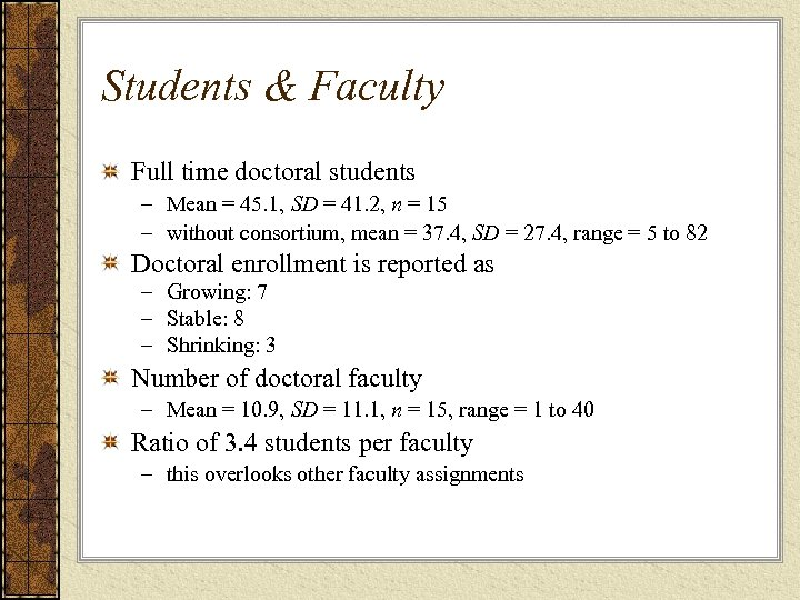 Students & Faculty Full time doctoral students – Mean = 45. 1, SD =