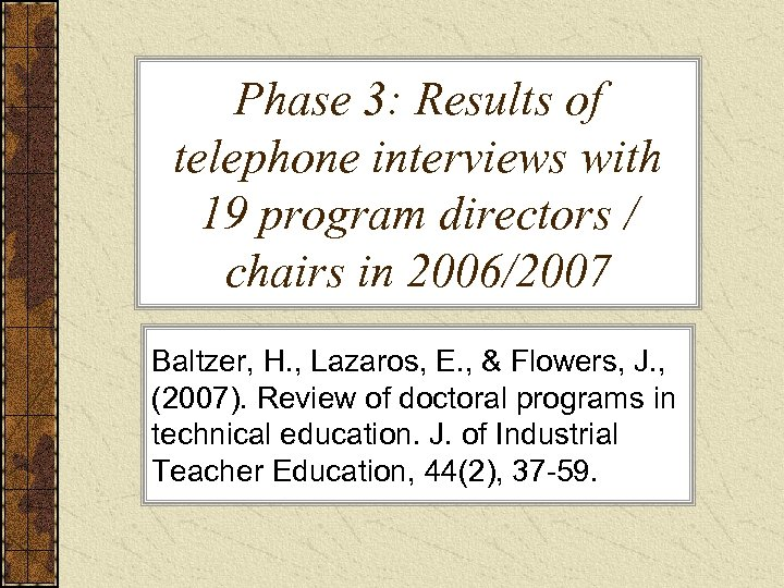 Phase 3: Results of telephone interviews with 19 program directors / chairs in 2006/2007