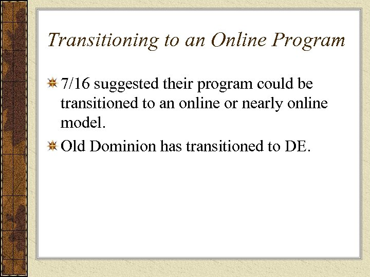 Transitioning to an Online Program 7/16 suggested their program could be transitioned to an