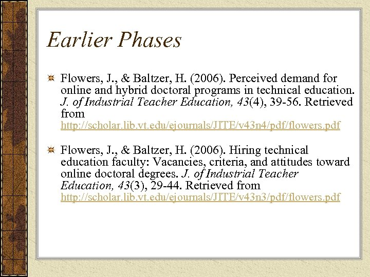 Earlier Phases Flowers, J. , & Baltzer, H. (2006). Perceived demand for online and