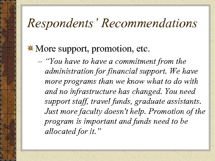 "Respondents' Recommendations More support, promotion, etc. – ""You have to have a commitment from"