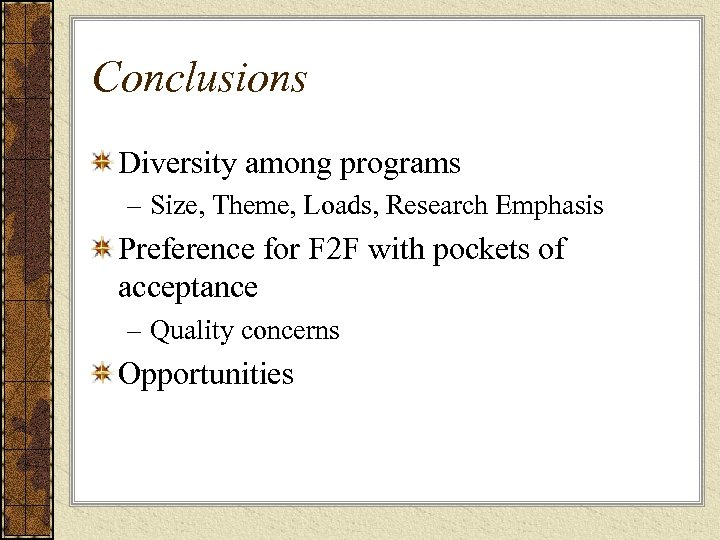 Conclusions Diversity among programs – Size, Theme, Loads, Research Emphasis Preference for F 2