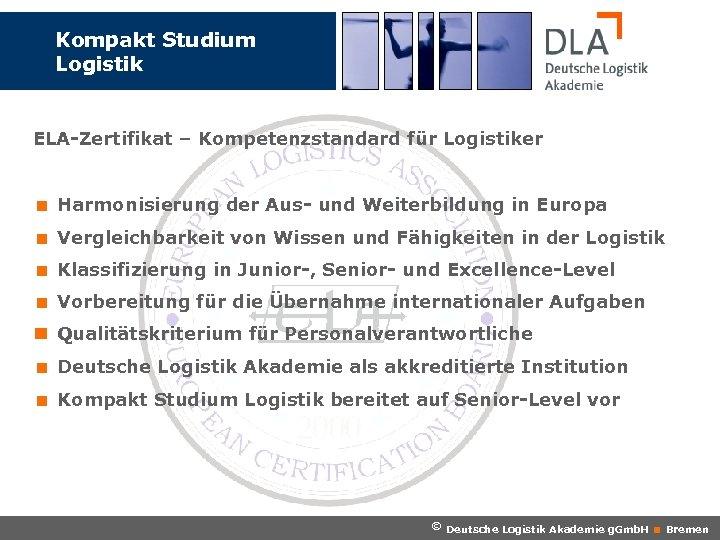 Kompakt Studium Logistik ELA-Zertifikat – Kompetenzstandard für Logistiker < Harmonisierung der Aus- und Weiterbildung